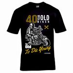 Funny 40 Year Old Biker Too Old To Die Young Slogan Motif Mens Birthday Gift Black T-shirt Top